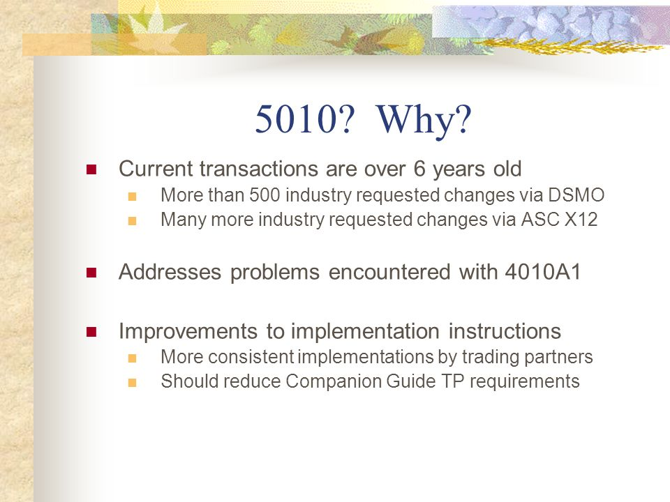 5010 Why Current transactions are over 6 years old