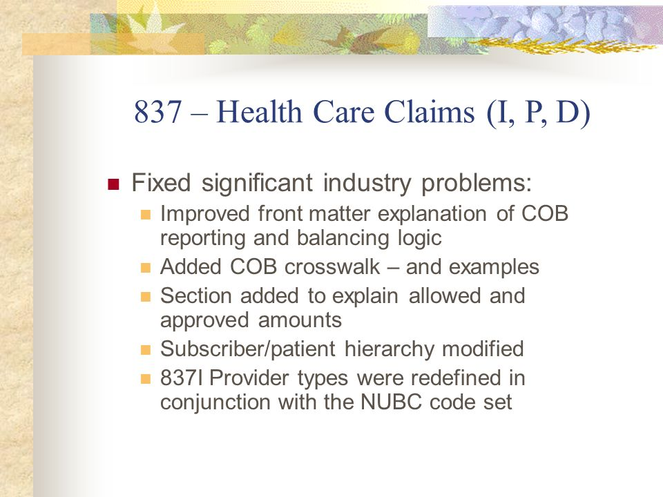 837 – Health Care Claims (I, P, D)