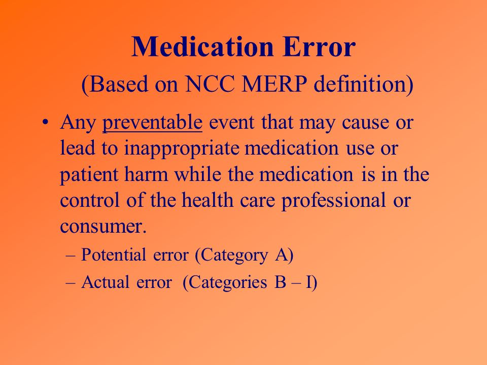 Medication Error (Based on NCC MERP definition)