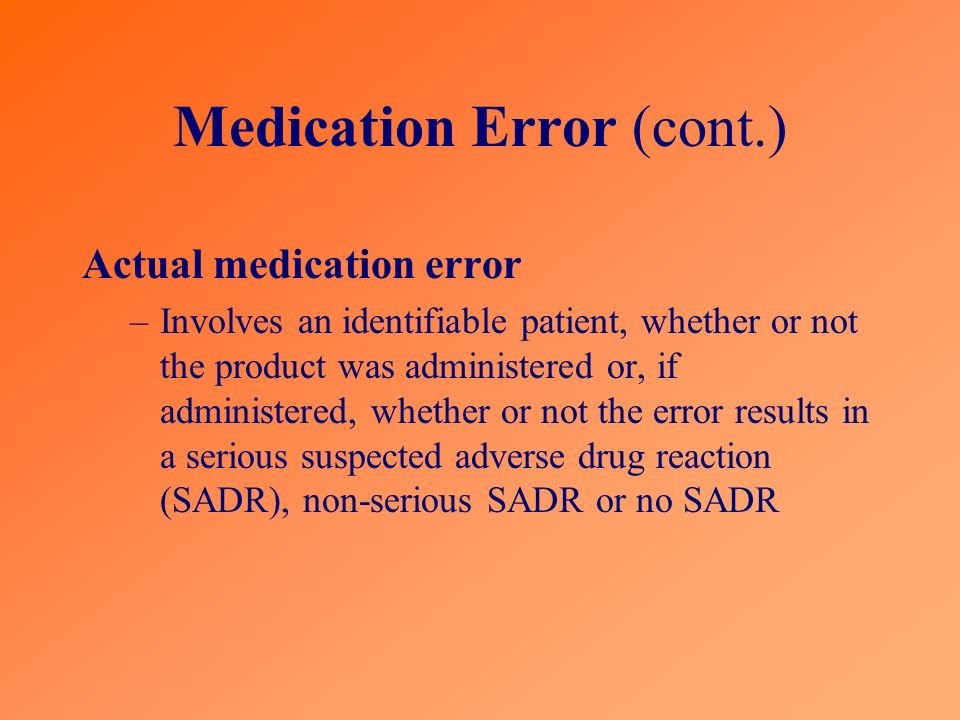 Medication Error (cont.)