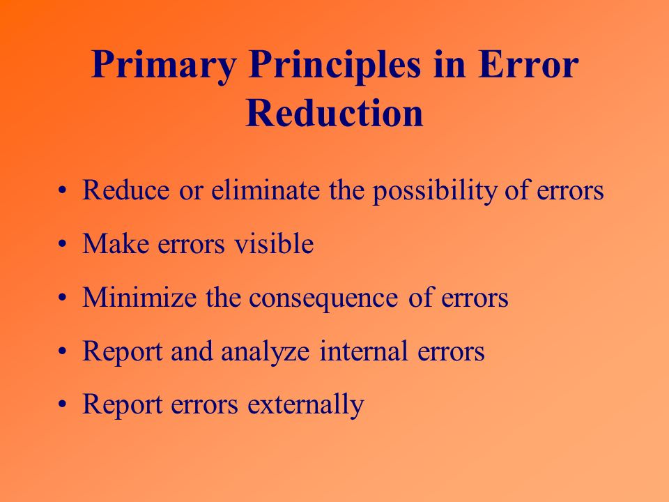 Primary Principles in Error Reduction