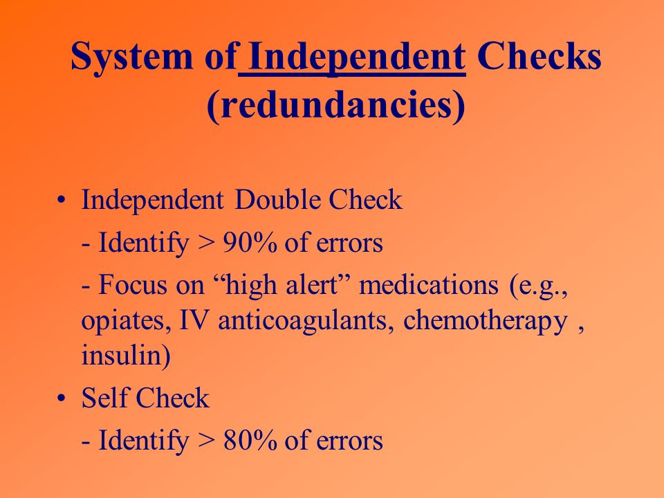 System of Independent Checks (redundancies)