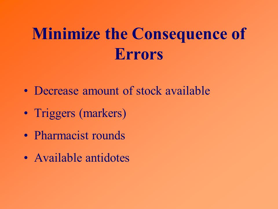 Minimize the Consequence of Errors