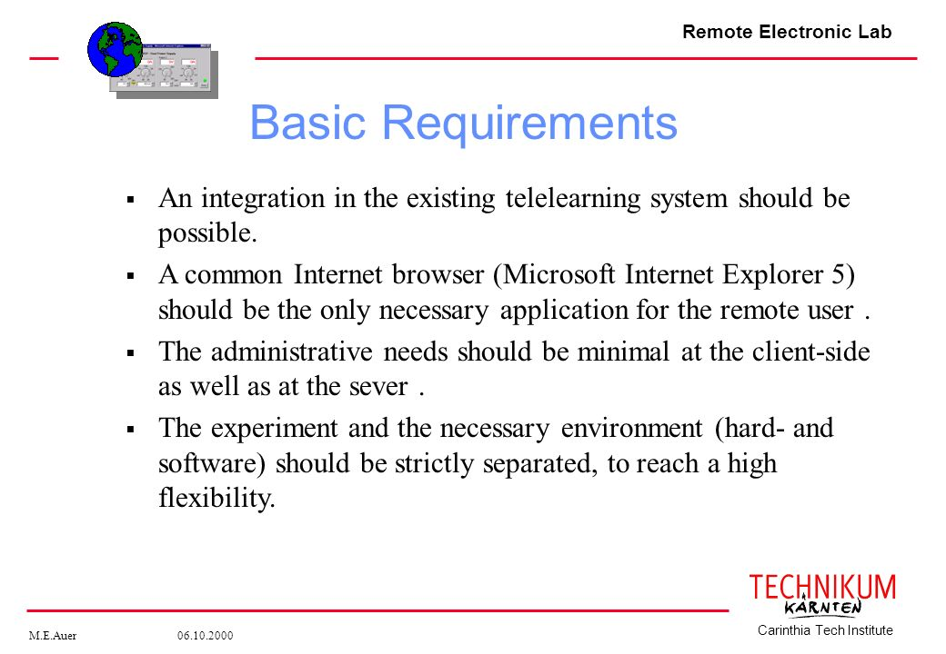 Basic Requirements An integration in the existing telelearning system should be possible.