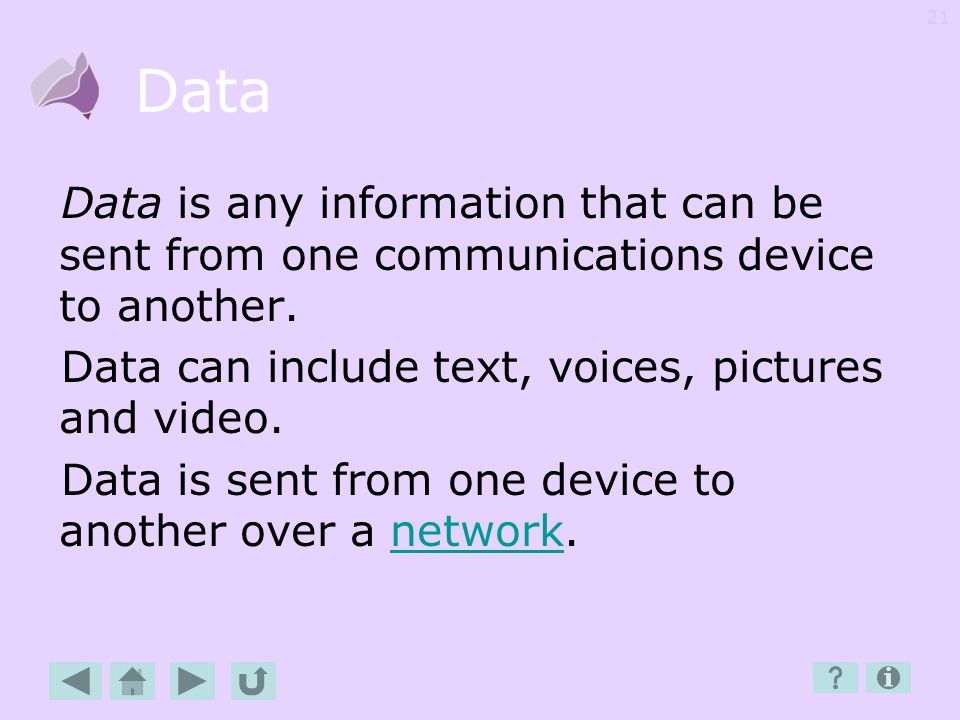 Data Data is any information that can be sent from one communications device to another. Data can include text, voices, pictures and video.