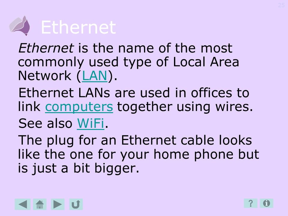 Ethernet Ethernet is the name of the most commonly used type of Local Area Network (LAN).
