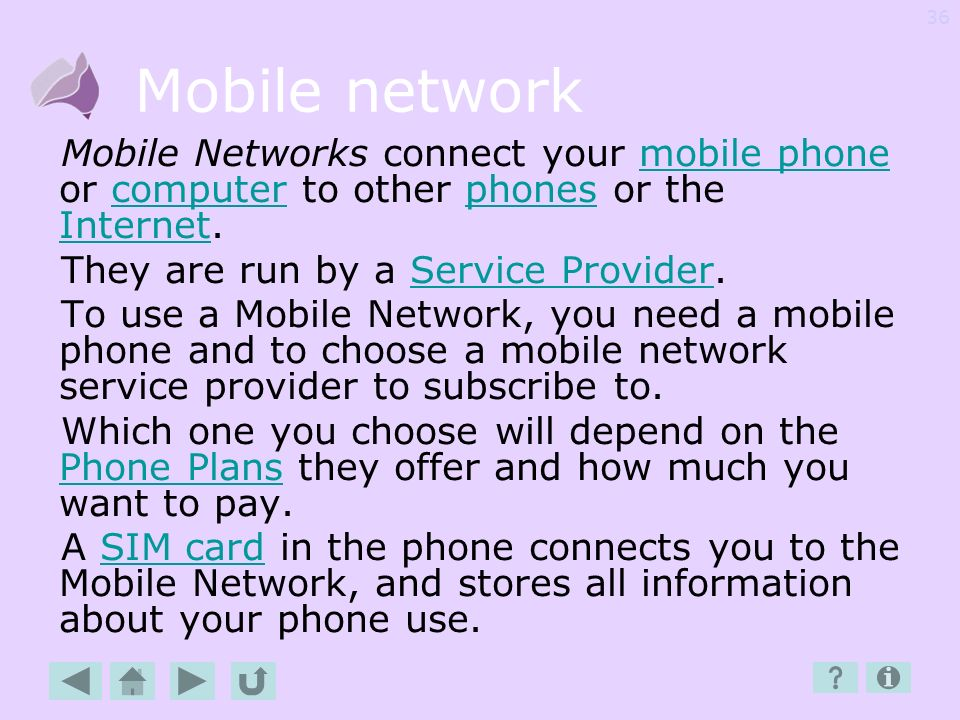 Mobile network Mobile Networks connect your mobile phone or computer to other phones or the Internet.