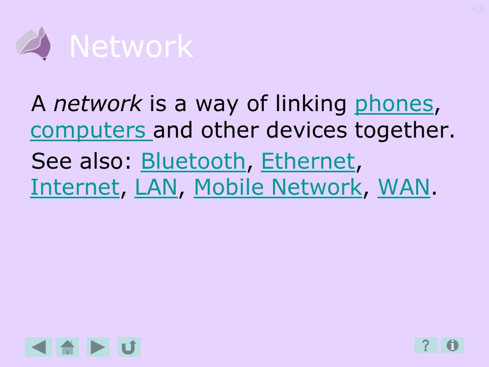 Network A network is a way of linking phones, computers and other devices together.