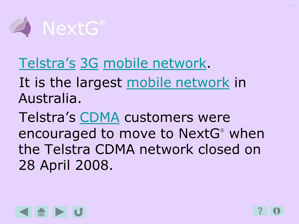 NextG® Telstra's 3G mobile network.