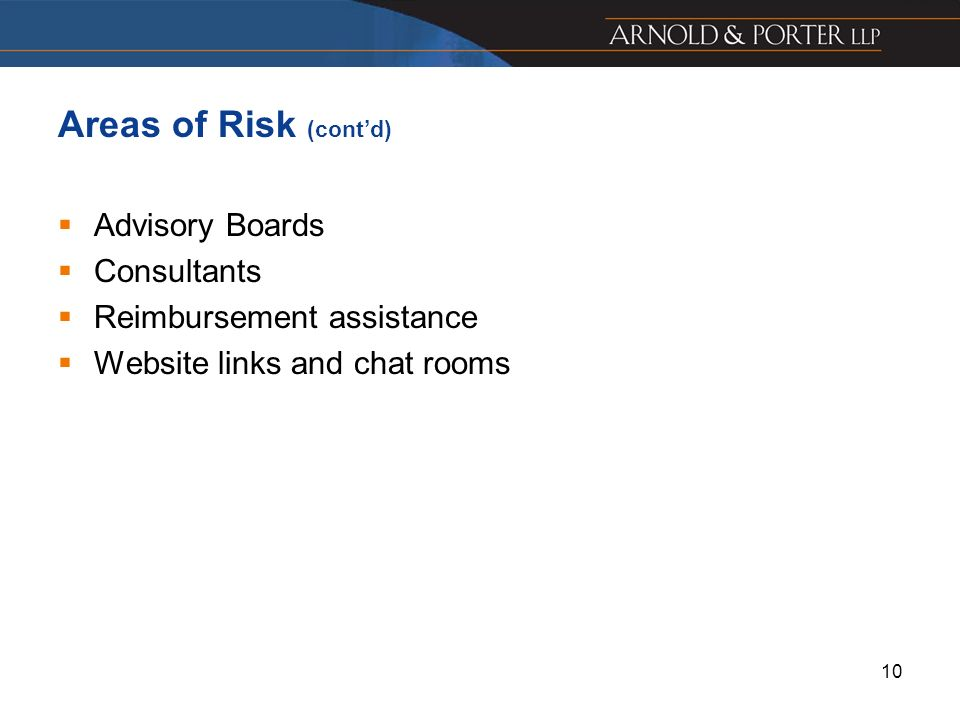 Areas of Risk (cont'd) Advisory Boards Consultants