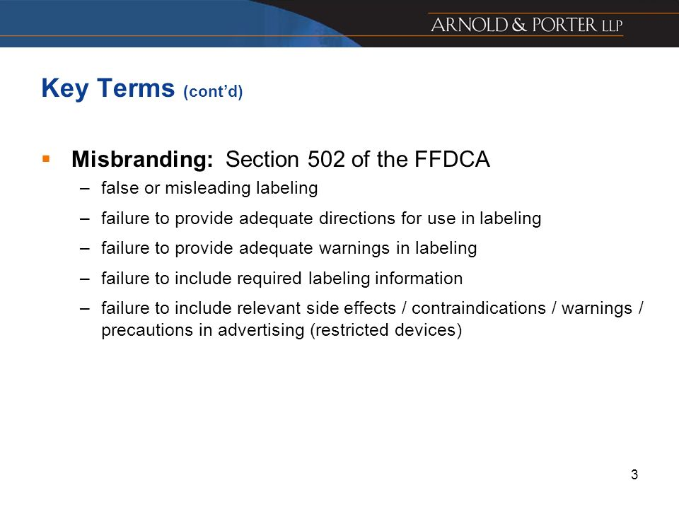 Key Terms (cont'd) Misbranding: Section 502 of the FFDCA