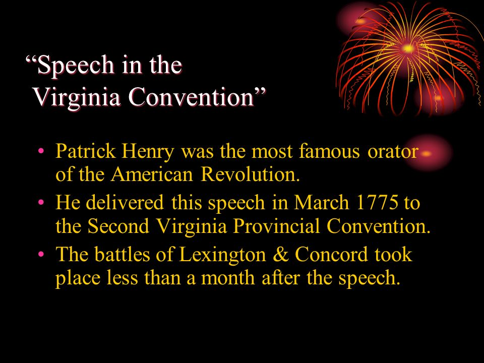 "a discussion on patrick henrys speech to the virginia convention Henry, patrick patrick henry (standing at left) delivering his famous ""give me liberty or give me death"" speech at the second virginia convention, richmond."