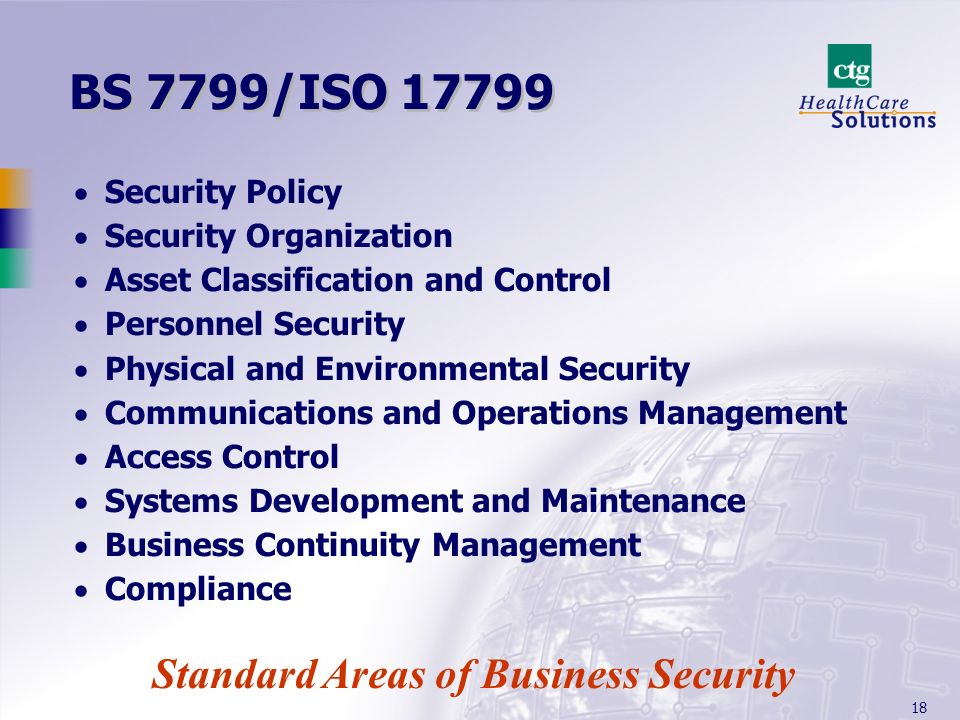 BS 7799/ISO 17799 Standard Areas of Business Security Security Policy