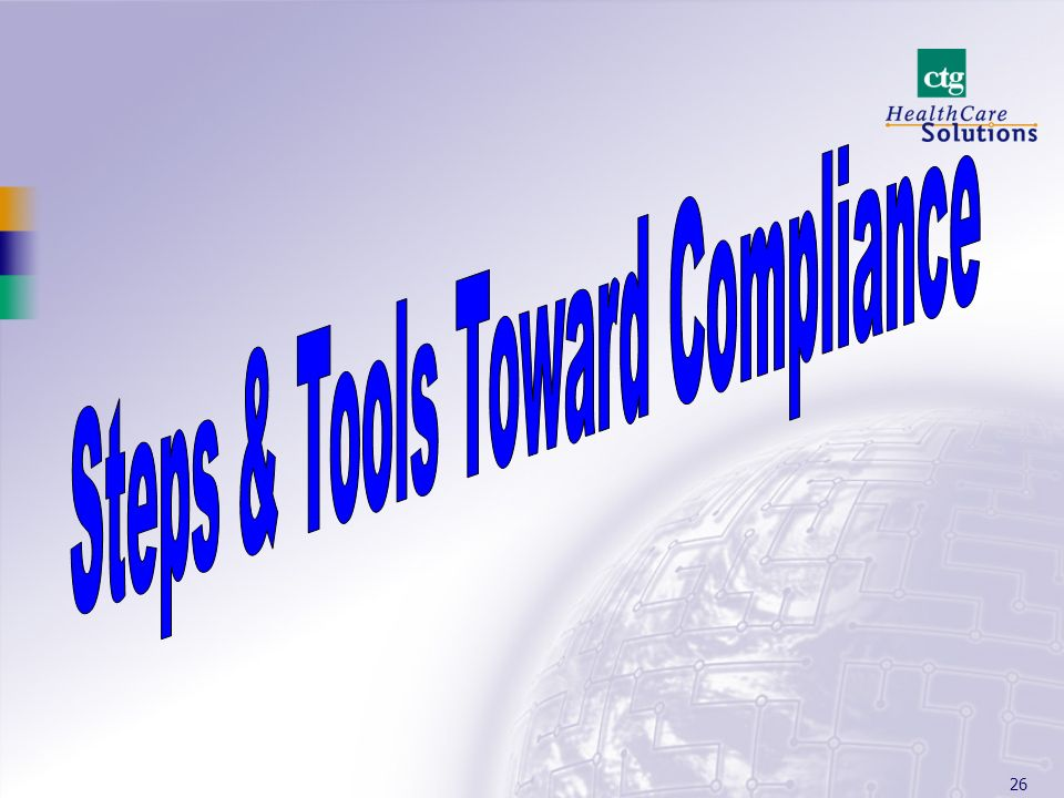 Steps & Tools Toward Compliance