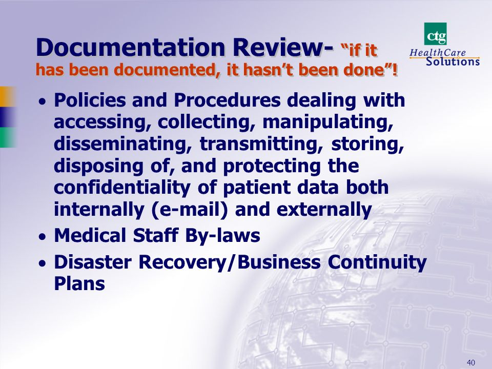 Documentation Review- if it has been documented, it hasn't been done !