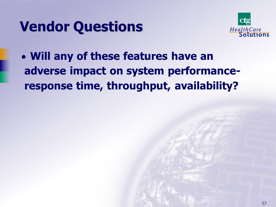 Vendor Questions Will any of these features have an