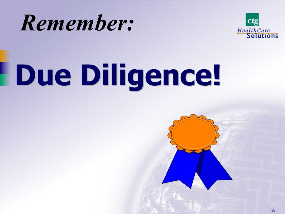 Remember: Due Diligence!