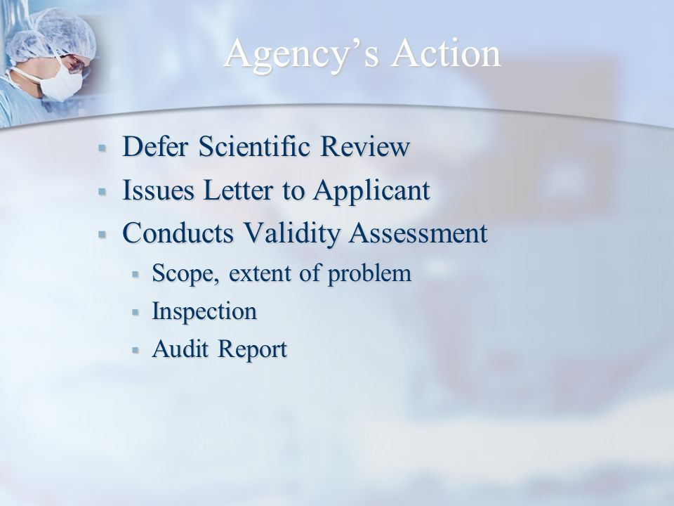 Agency's Action Defer Scientific Review Issues Letter to Applicant
