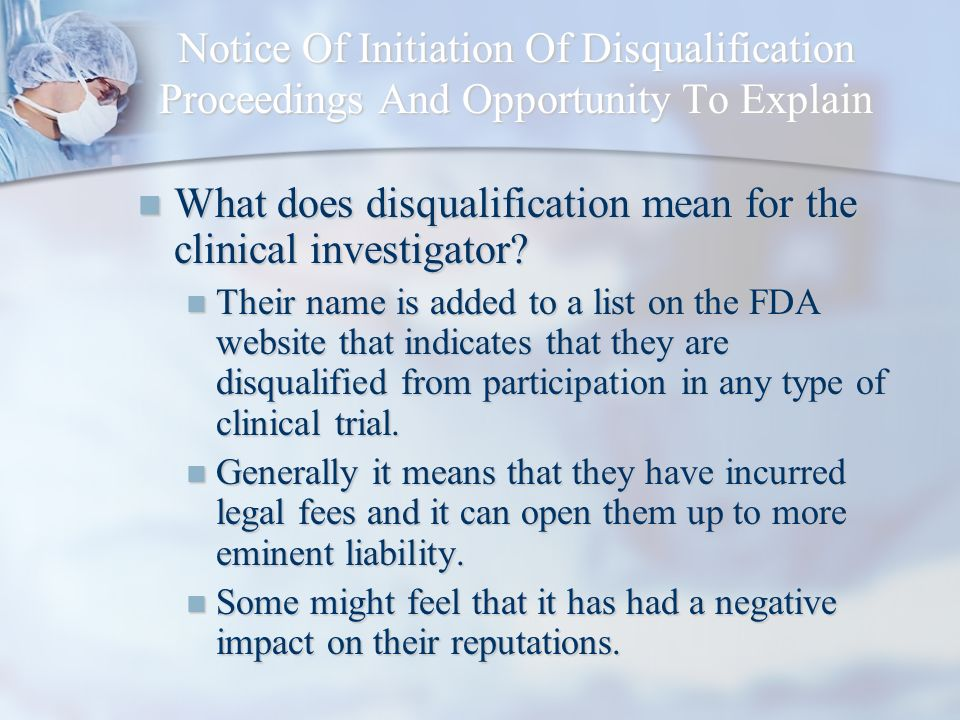 What does disqualification mean for the clinical investigator