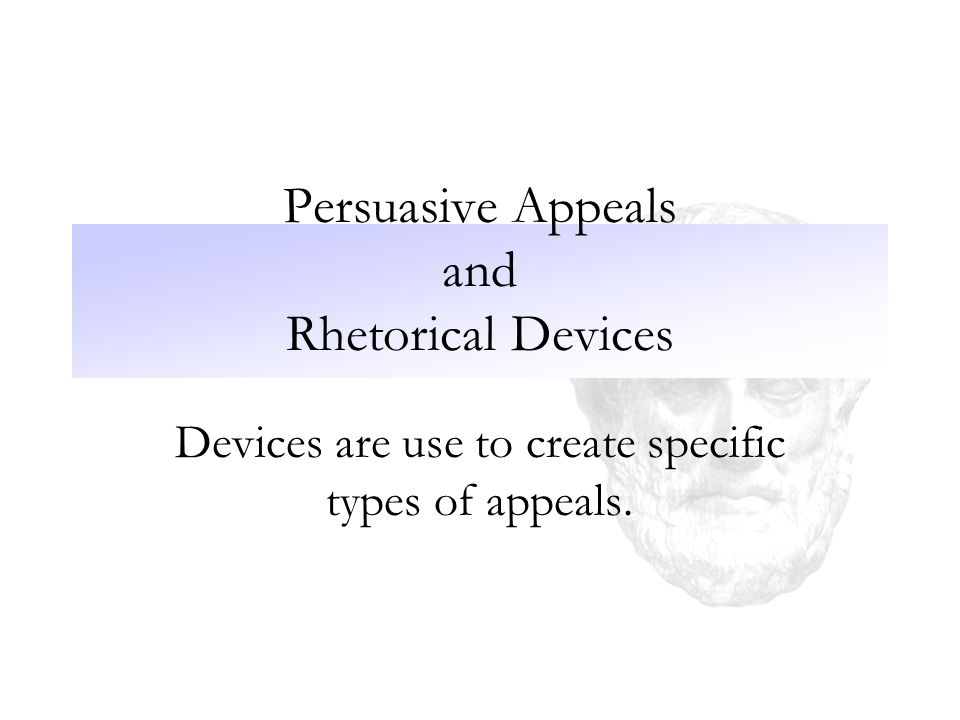 rhetorical devices used in persuasive essays Argument – in persuasive or the meaning and/or the effect of an essay 125 rhetorical situation -- the the many devices used.