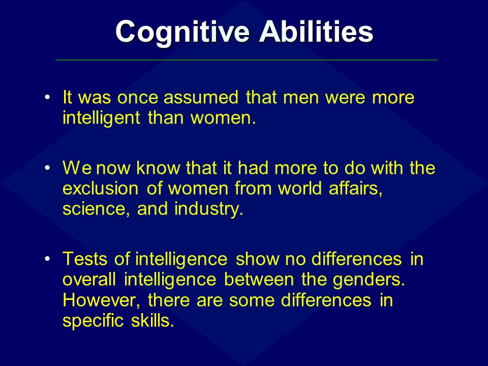 an analysis of the differences in the abilities of men and women Sex differences in memory: women better than men at remembering everyday events  advantage increases when women utilize verbal abilities and decreases when.