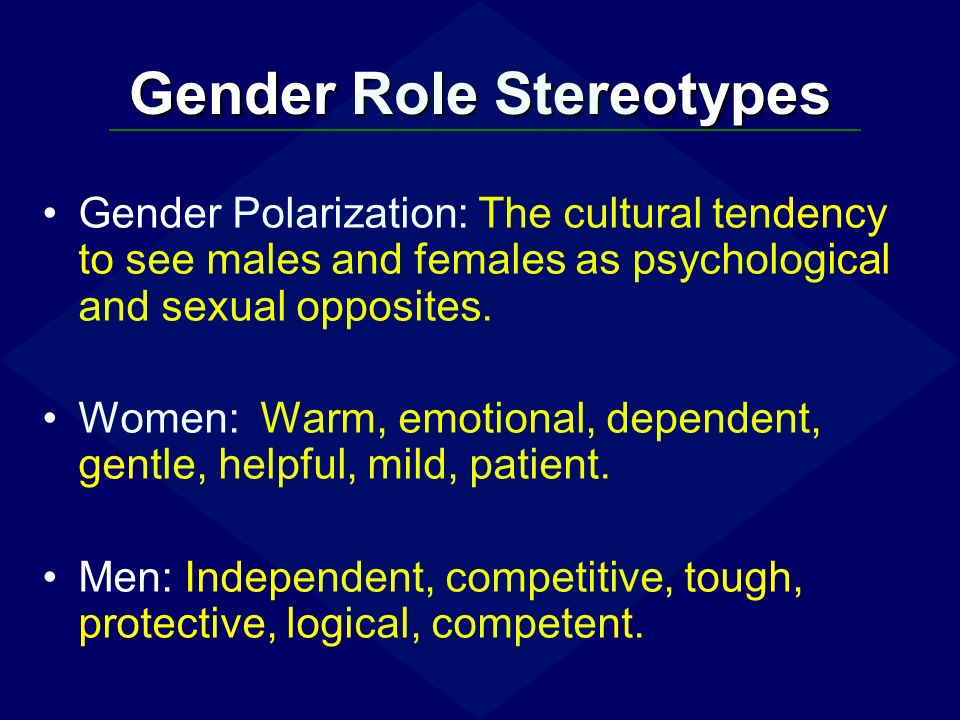 gender roles stereotypes and becoming an Start studying chapter three: gender stereotypes and gender some gender-role stereotypes turn out to because they are capable of being feminine or.