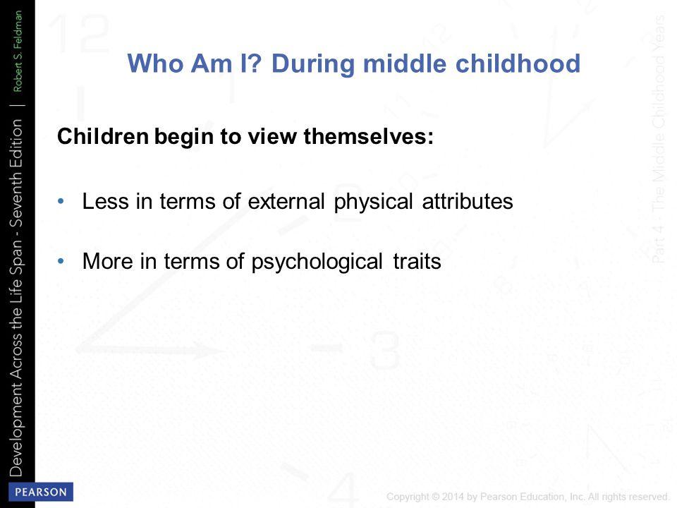 psychosocial development in middle childhood Chapter 13 middle childhood: psychosocial development the peer group 1) friendship & social acceptance celia reeves the peer group - index 2) popular & unpopular children.