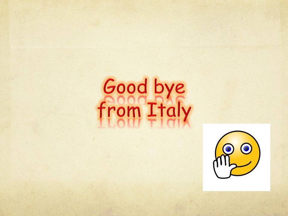 Good bye from Italy