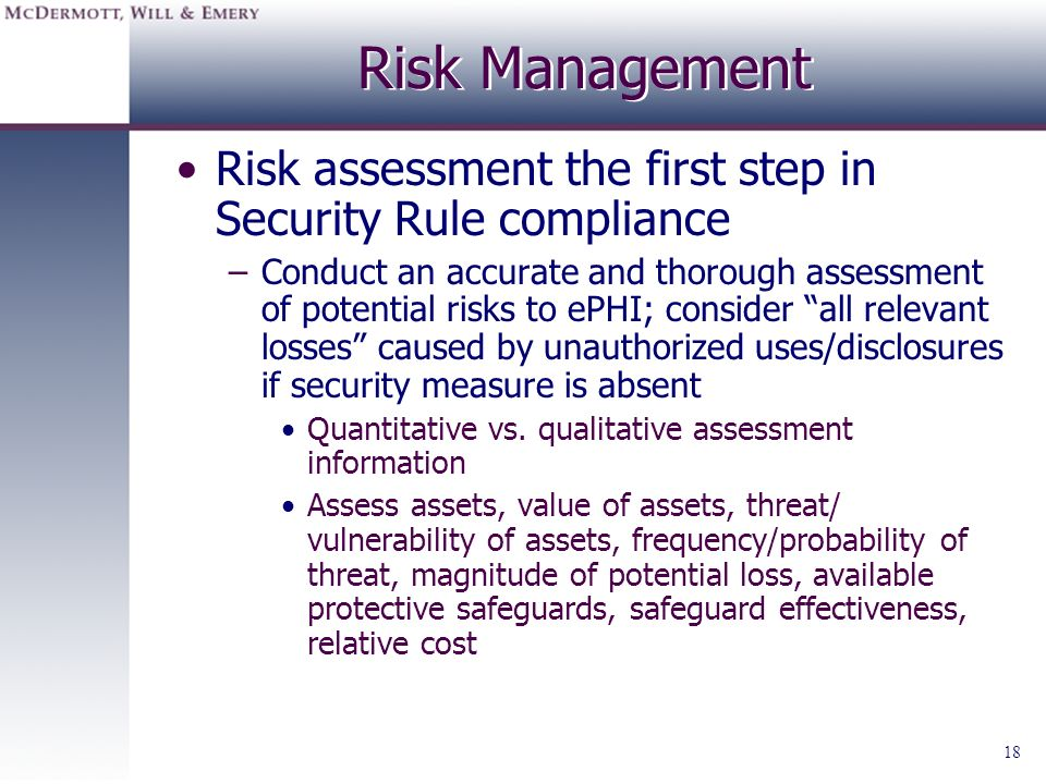 Risk Management Risk assessment the first step in Security Rule compliance.