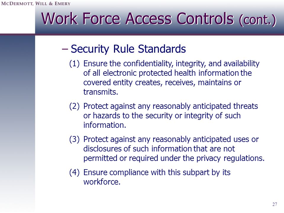 Work Force Access Controls (cont.)