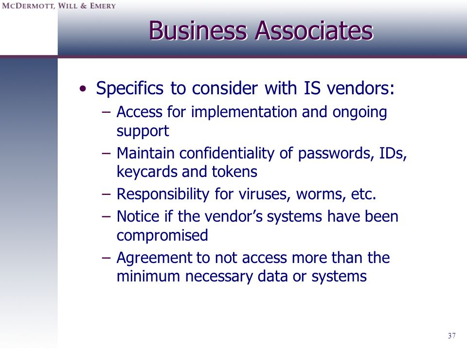 Business Associates Specifics to consider with IS vendors: