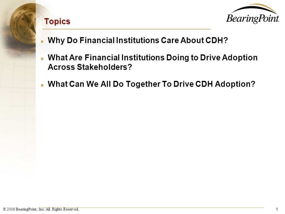Topics Why Do Financial Institutions Care About CDH What Are Financial Institutions Doing to Drive Adoption Across Stakeholders