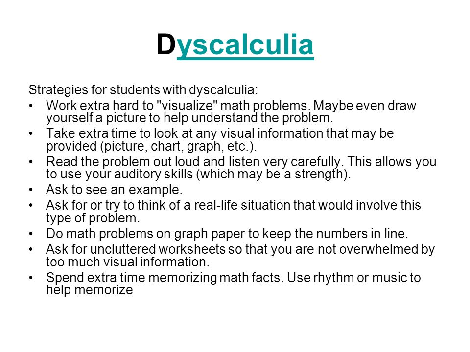 Dyscalculia Strategies for students with dyscalculia: