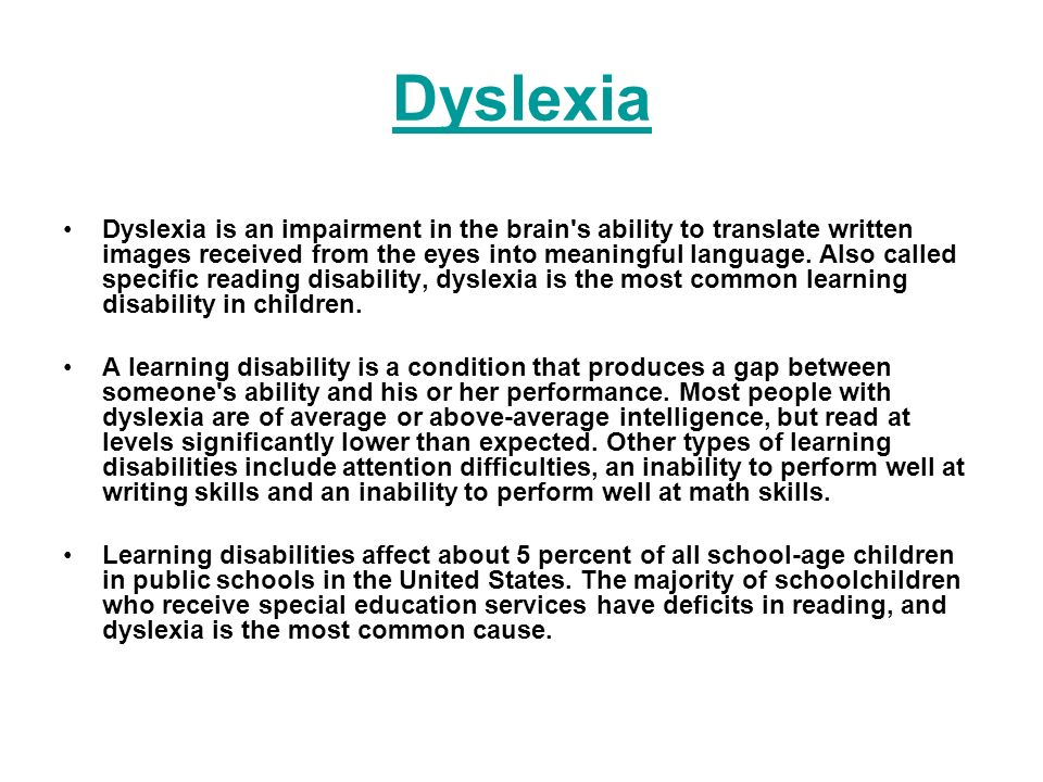 the description of the learning disability dyslexia Define dyslexia dyslexia synonyms, dyslexia pronunciation, dyslexia translation, english dictionary definition of dyslexia n a learning disability marked by impairment of the ability to recognize and comprehend written words n a developmental disorder which can cause learning.
