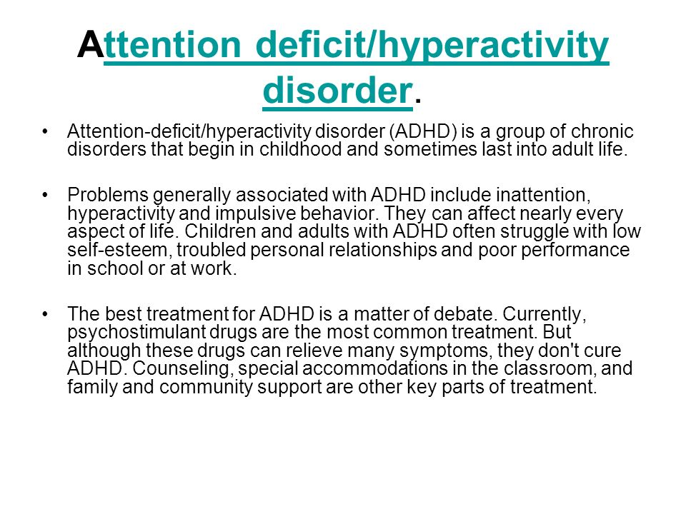 Attention deficit/hyperactivity disorder.