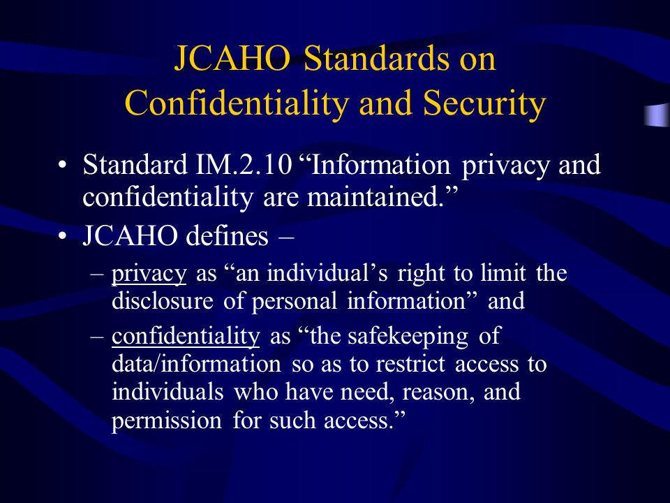 JCAHO Standards on Confidentiality and Security