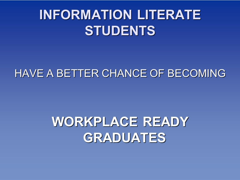 INFORMATION LITERATE STUDENTS