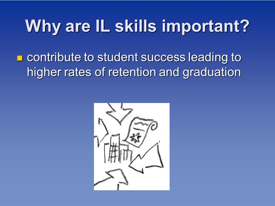 Why are IL skills important