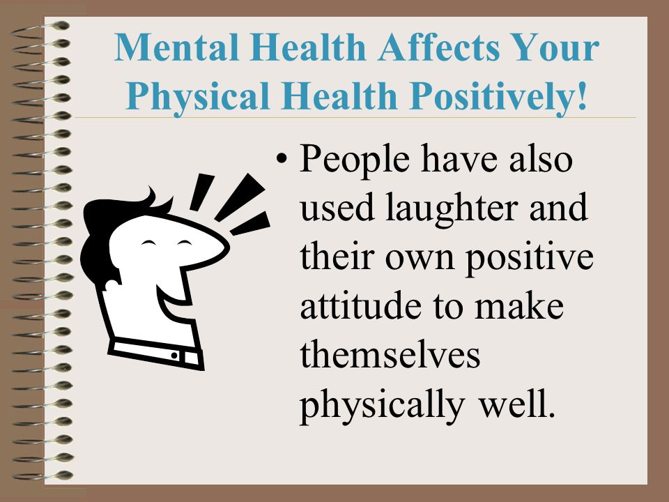Mental Health Affects Your Physical Health Positively!