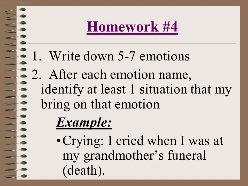 Homework #4 1. Write down 5-7 emotions