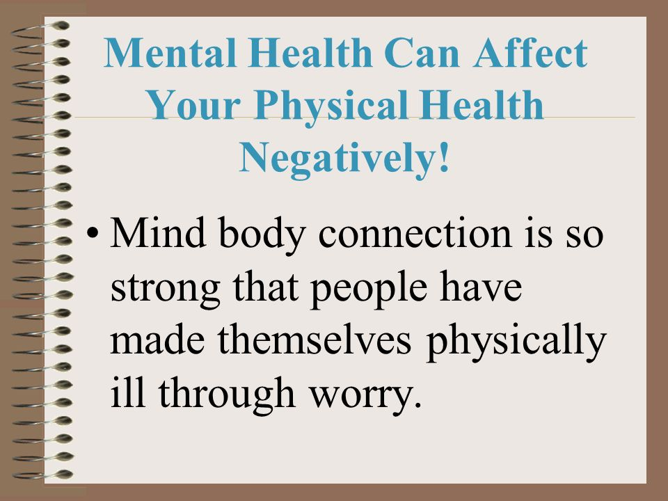 Mental Health Can Affect Your Physical Health Negatively!