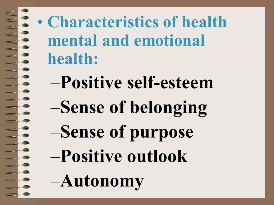Positive self-esteem Sense of belonging Sense of purpose
