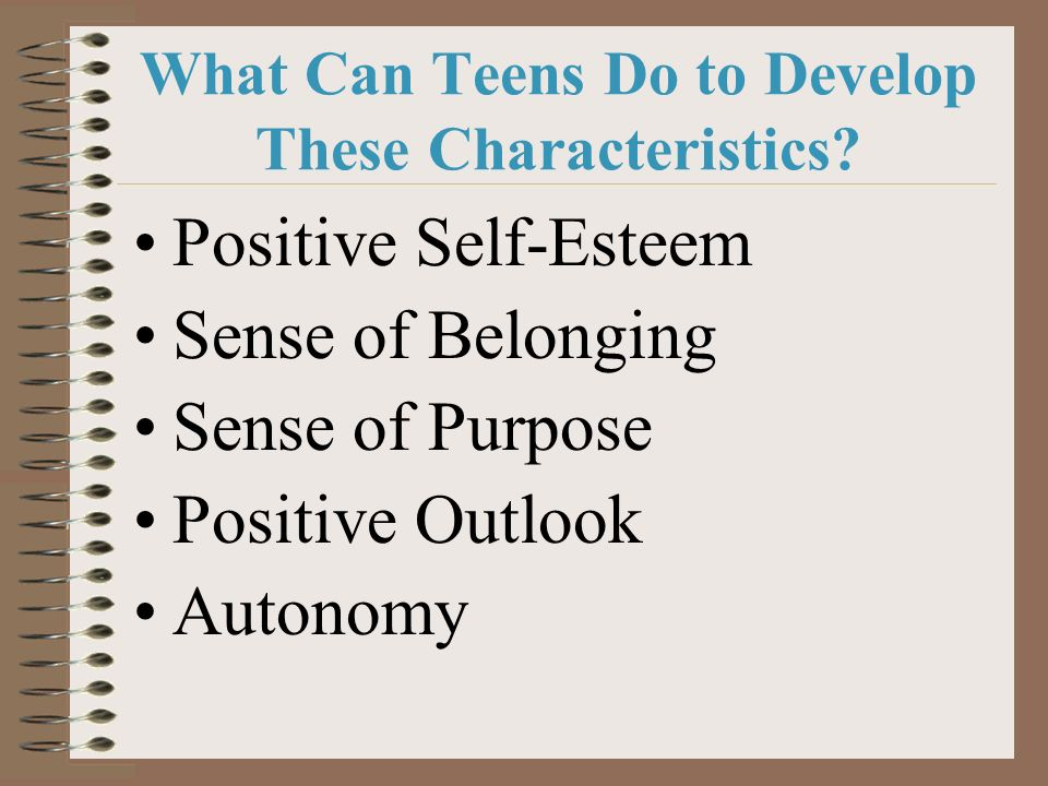 What Can Teens Do to Develop These Characteristics