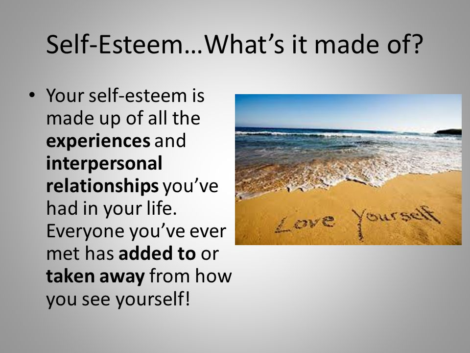 Self-Esteem…What's it made of
