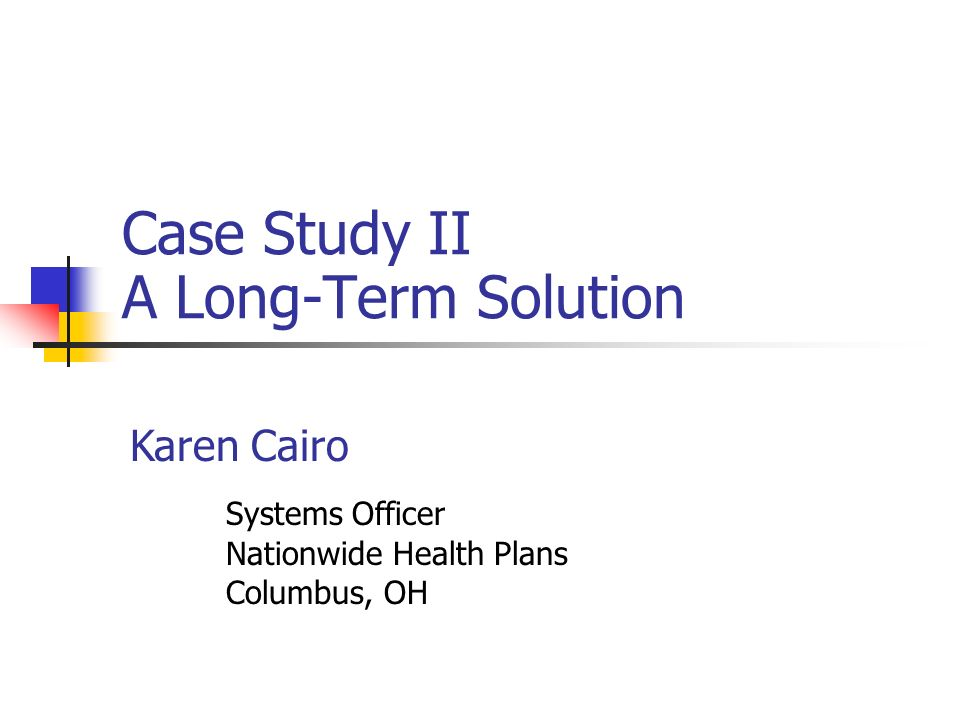 Case Study II A Long-Term Solution