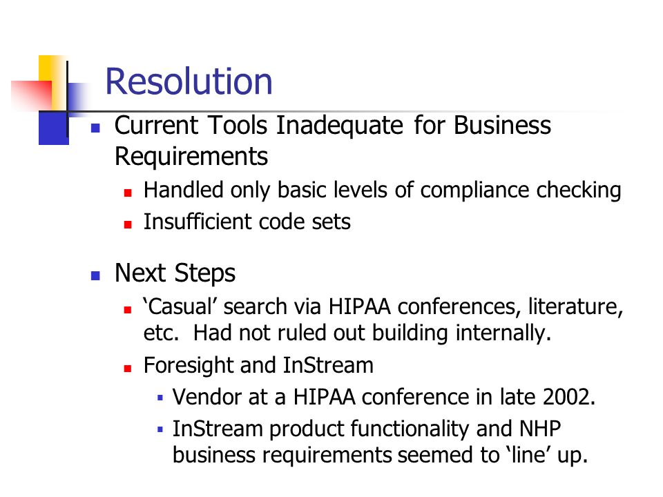Resolution Current Tools Inadequate for Business Requirements