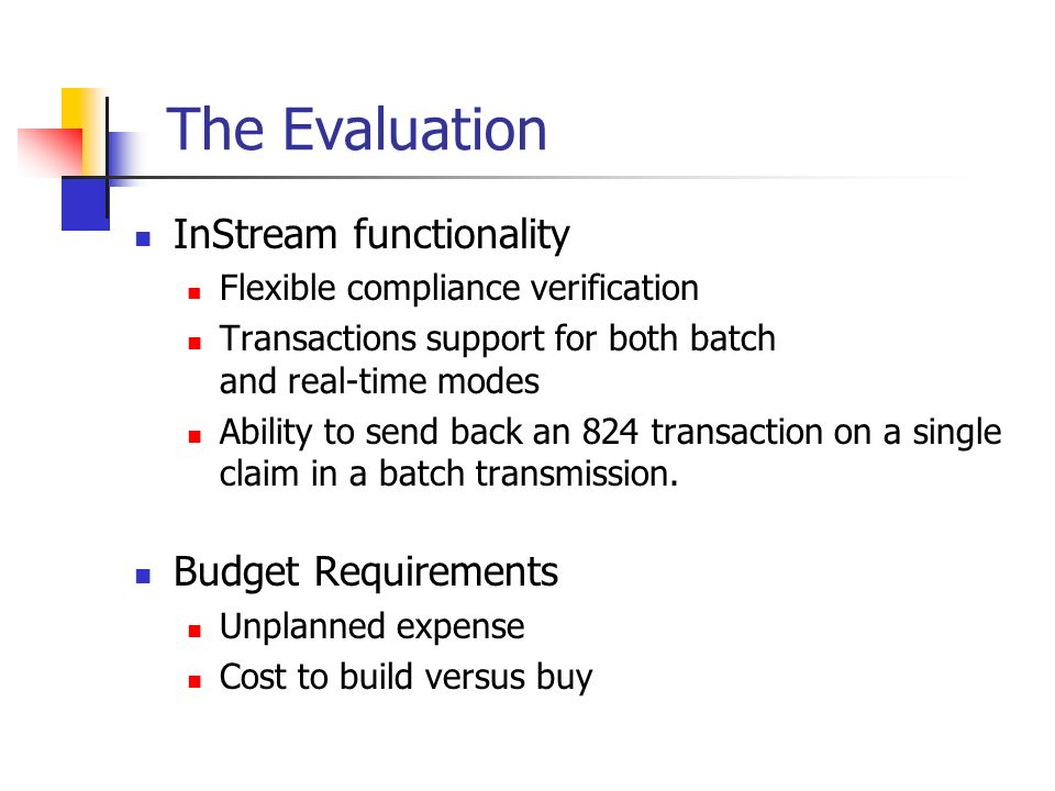 The Evaluation InStream functionality Budget Requirements