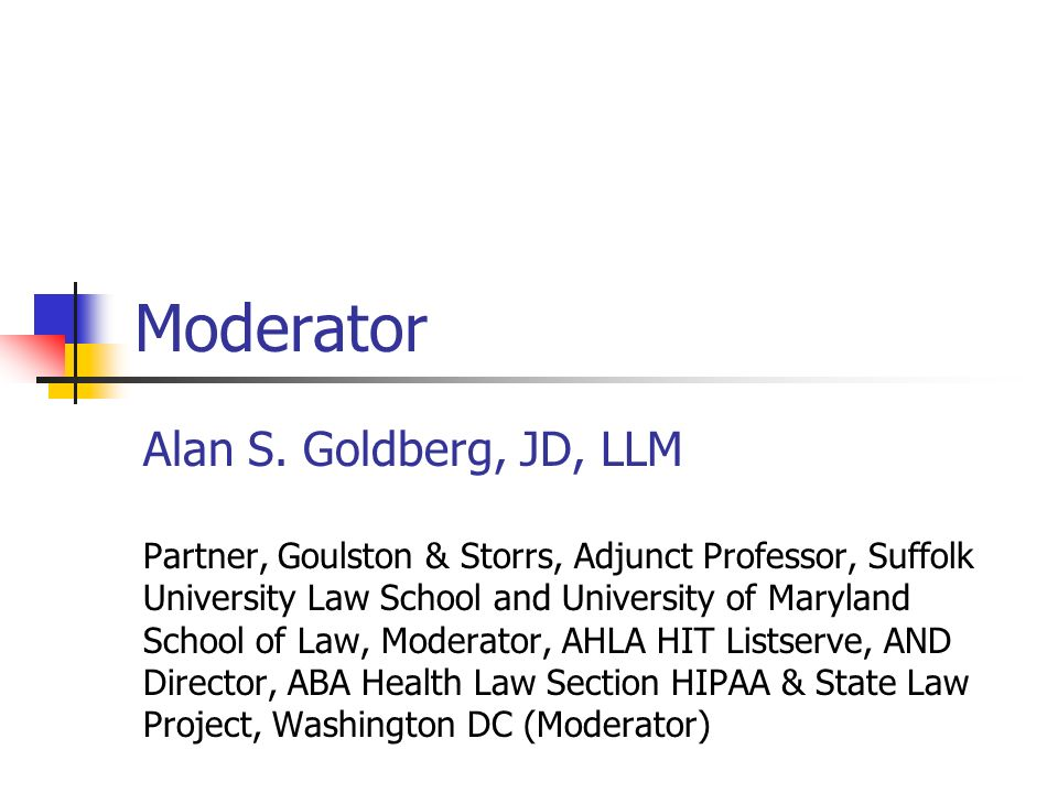 Moderator Alan S. Goldberg, JD, LLM
