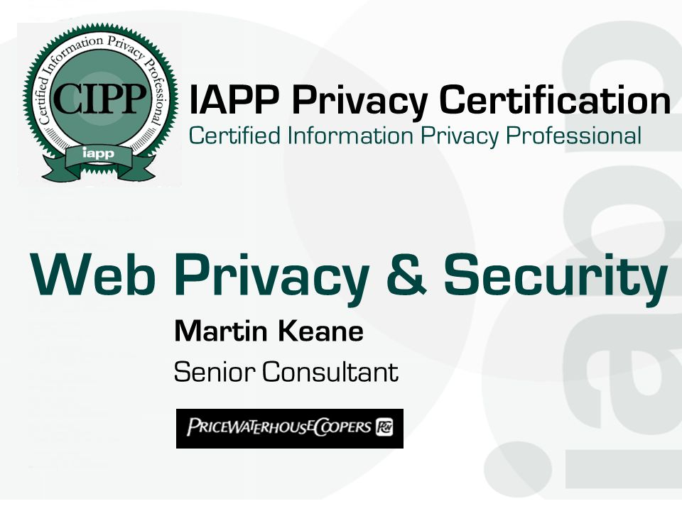 Web Privacy & Security IAPP Privacy Certification Martin Keane