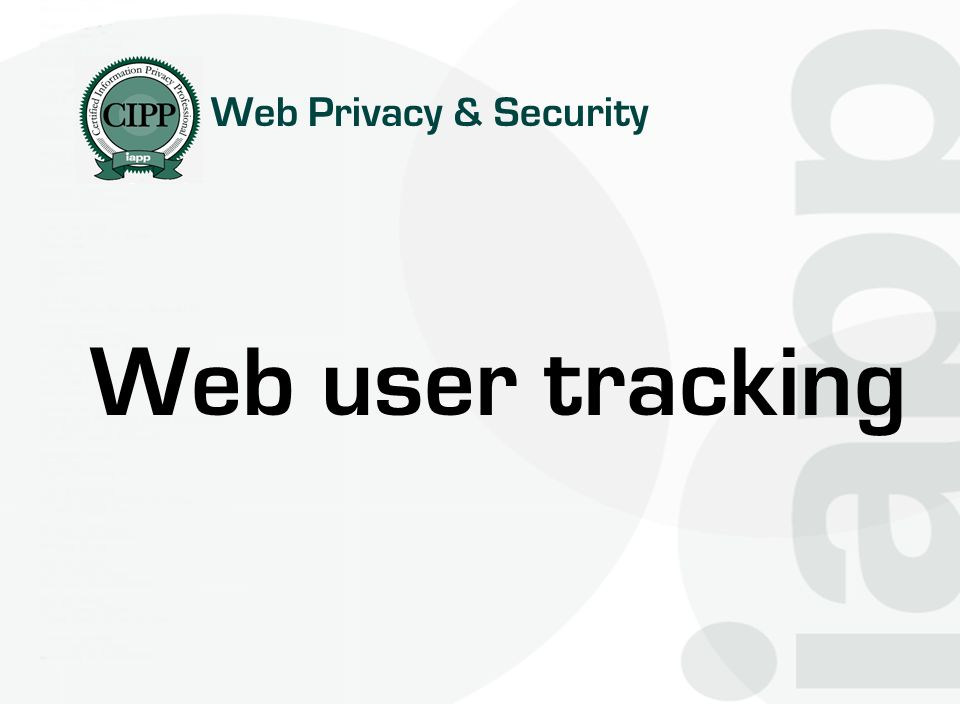 Web Privacy & Security Web user tracking
